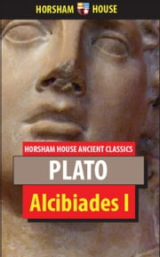 Alcibiades I ebook by Plato,Benjamin Jowett (Translator)