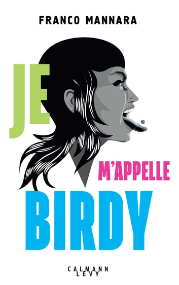 Je m'appelle Birdy eBook by Franco Mannara