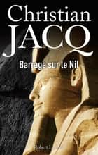 Barrage sur le Nil eBook by Christian JACQ