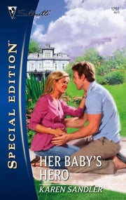 Her Baby's Hero ebook by Karen Sandler
