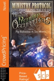 Ministry Protocol: Thrilling Tales of the Ministry of Peculiar Occurrences ebook by Philippa Ballantine