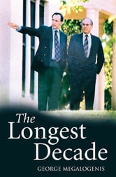 The Longest Decade ebook by George Megalogenis