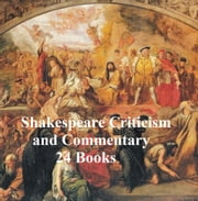 Shakespeare Criticism and Commentary: 24 Books ebook by Charles Algernon Swinburne