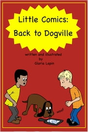 Little Comics: Back To Dogville ebook by Gloria Lapin