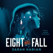 Eight Will Fall audiobook by Sarah Harian
