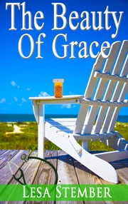 The Beauty of Grace ebook by Lesa Stember