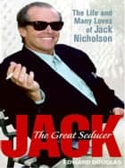 Jack - A Biography of Jack Nicholson eBook by Edward Douglas