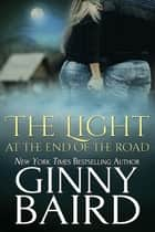 The Light at the End of the Road (Romantic Ghost Stories, Book 2) ebook by Ginny Baird