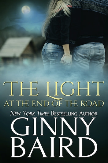 The Light at the End of the Road ebook by Ginny Baird