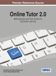 Online Tutor 2.0 - Methodologies and Case Studies for Successful Learning ebook by Antonio Miguel Seoane Pardo,Francisco José García-Peñalvo