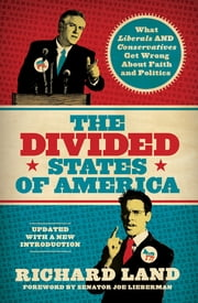 The Divided States of America? - What Liberals AND Conservatives are missing in the God-and-country shouting match! ebook by Dr. Richard Land