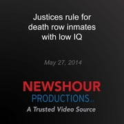 Supreme Court Overturns Florida's Rigid IQ Cutoff for Death Penalty Eligibility audiobook by PBS NewsHour