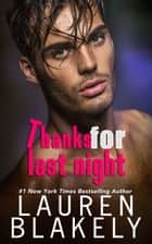 Thanks For Last Night ebook by