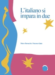 L'Italiano si impara in due ebook by Marco Barsacchi,Vincenzo Gatto