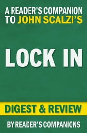 Lock In: A Novel of the Near Future (Lock In Series) by John Scalzi | Digest & Review ebook by Reader's Companions