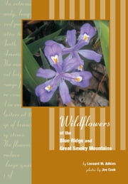 Wildflowers of Blue Ridge and Great Smoky Mountains ebook by Leonard Adkins,Joe Cook