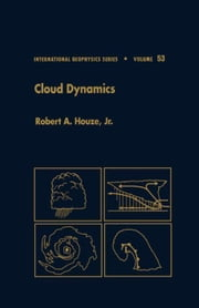 Cloud Dynamics ebook by Houze, Jr., Robert A.