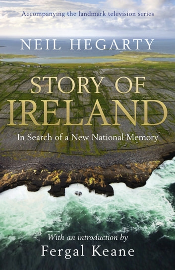 Story of Ireland ebook by Neil Hegarty