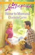 Home to Montana (Mills & Boon Love Inspired) eBook by Charlotte Carter