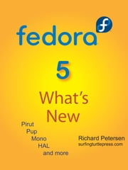 Fedora 5: What's New ebook by Petersen, Richard, L