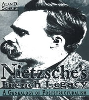 Nietzsche's French Legacy ebook by Alan Schrift