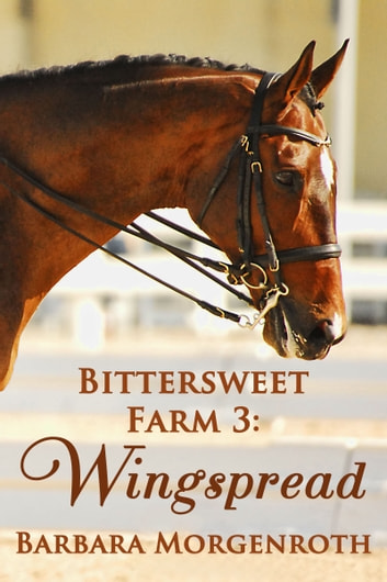 Bittersweet Farm 3: Wingspread ebook by Barbara Morgenroth
