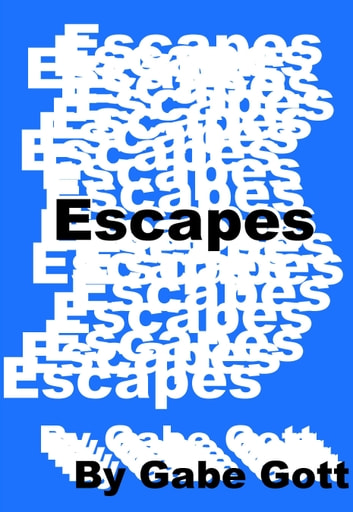 Escapes (Out in the Garage Third Edition) ebook by Gabe Gott