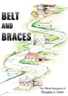 Belt and Braces ebook by Euan Rose