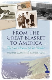 From the Great Blasket to America: The Last Memoir by an Islandman ebook by Michael Carney,Gerard Hayes