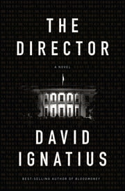 The Director: A Novel ebook by David Ignatius