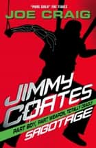Jimmy Coates: Sabotage ebook by Joe Craig