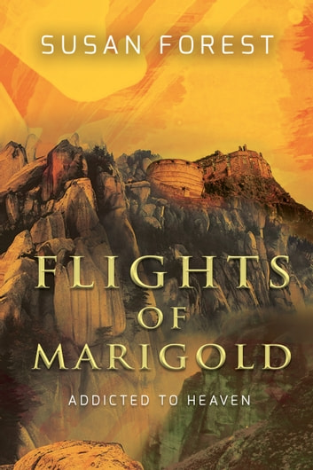 Flights of Marigold ebook by Susan Forest