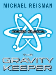 Simon Bloom, the Gravity Keeper ebook by Michael Reisman