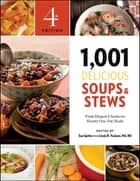 1,001 Delicious Soups & Stews - From Elegant Classics to Hearty One-Pot Meals ebook by Sue Spitler, Linda R. Yoakam, MS,...