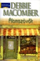 Álomszövők ebook by Debbie Macomber