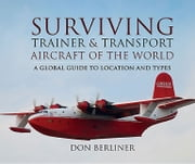 Surviving Trainer and Transport Aircraft of the World ebook by Don Berliner
