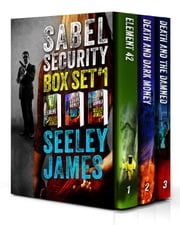 Sabel Security Boxed Set, Books 1-3 - Sabel Security, #123 ebook by Seeley James
