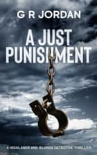 A Just Punishment ebook by G R Jordan