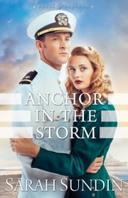 Anchor in the Storm (Waves of Freedom Book #2) - A Novel ebook by Sarah Sundin