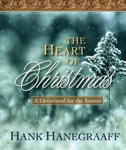 The Heart of Christmas - A Devotional for the Season ebook by Hank Hanegraaff