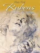 Rubens: 169 Master Drawings ebook by Blagoy Kiroff