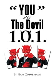 ''YOU'' vs. The Devil 1.0.1 ebook by Gary Zimmerman