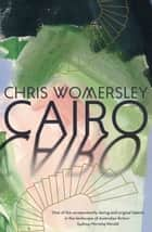 Cairo ebook by Chris Womersley