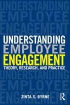 Understanding Employee Engagement ebook by Zinta S. Byrne