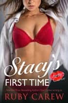 Stacy's First Time ebook by Ruby Carew, Opal Carew