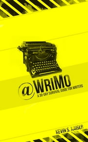 @WriMo: A 30-day Survival Guide for Writers ebook by Kevin Kaiser