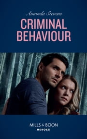 Criminal Behaviour (Mills & Boon Heroes) (Twilight's Children, Book 1) ebook by Amanda Stevens