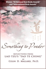 Something to Ponder, reflections from Lao Tzu's Tao Te Ching ebook by Colin Mallard
