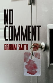 No Comment - The Major Crimes Team, #3 ebook by Graham Smith