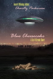 Blue Cheesecake ebook by Charity Parkerson